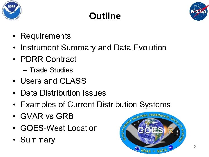 Outline • Requirements • Instrument Summary and Data Evolution • PDRR Contract – Trade