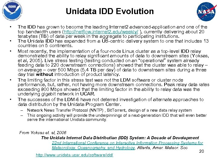 Unidata IDD Evolution • • • The IDD has grown to become the leading