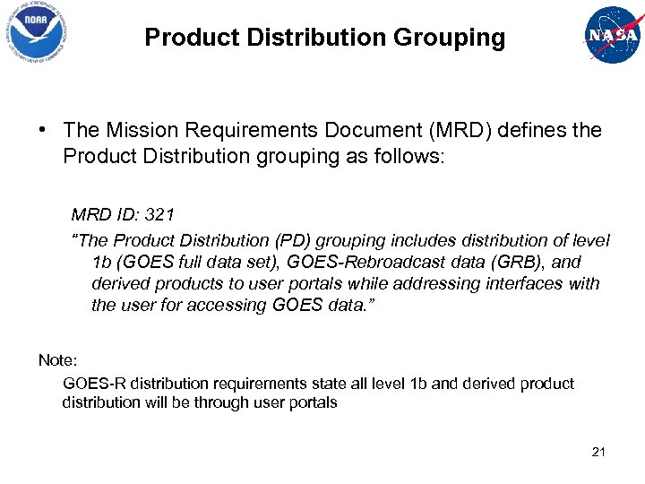 Product Distribution Grouping • The Mission Requirements Document (MRD) defines the Product Distribution grouping