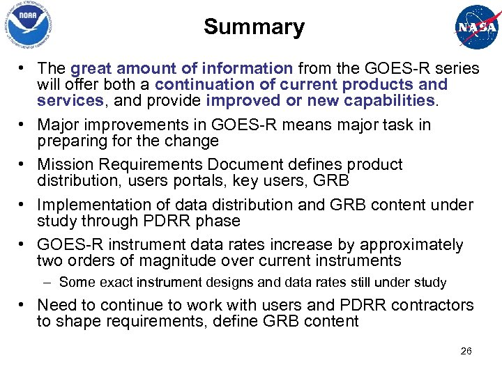 Summary • The great amount of information from the GOES-R series will offer both