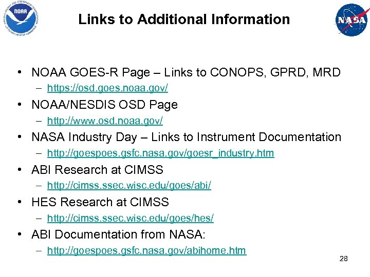 Links to Additional Information • NOAA GOES-R Page – Links to CONOPS, GPRD, MRD