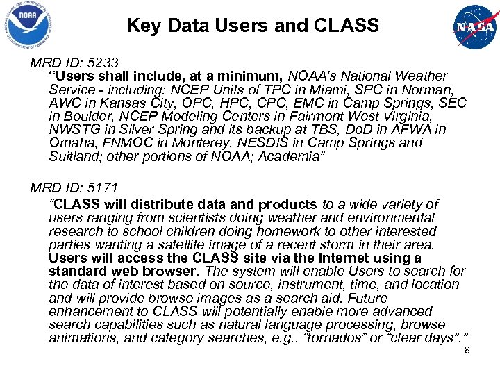 """Key Data Users and CLASS MRD ID: 5233 """"Users shall include, at a minimum,"""