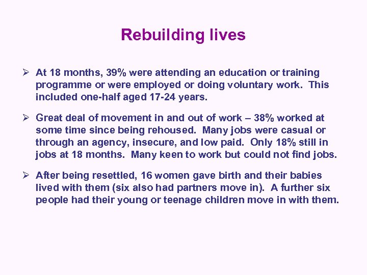 Rebuilding lives Ø At 18 months, 39% were attending an education or training programme
