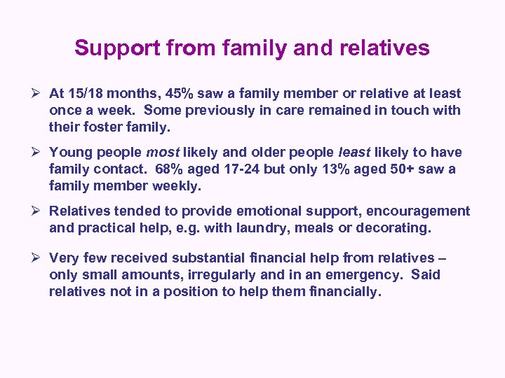 Support from family and relatives Ø At 15/18 months, 45% saw a family member