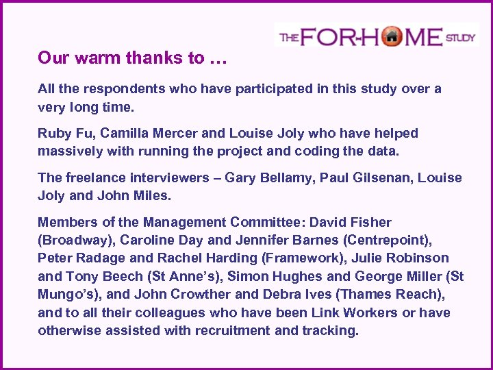 Our warm thanks to … All the respondents who have participated in this study