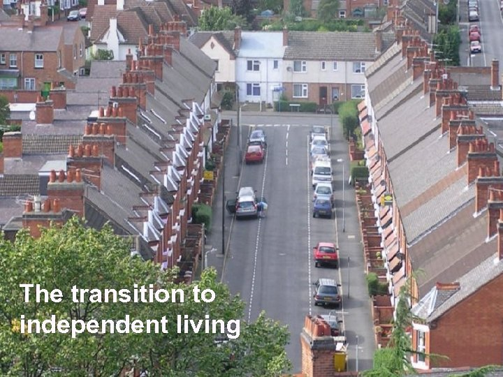 The transition to independent living