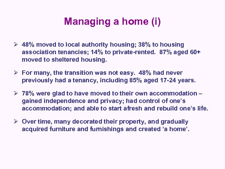 Managing a home (i) Ø 48% moved to local authority housing; 38% to housing