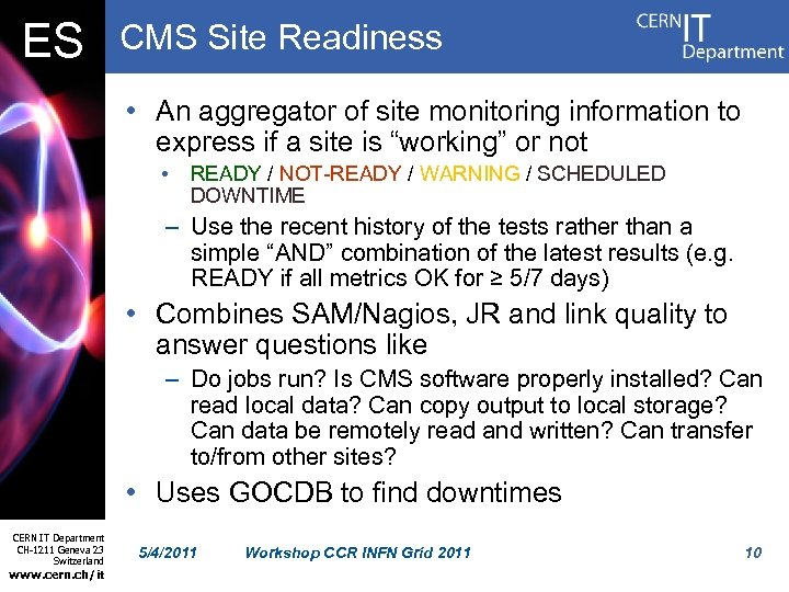 ES CMS Site Readiness • An aggregator of site monitoring information to express if