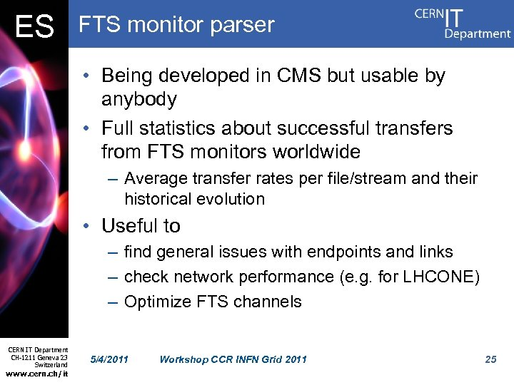 ES FTS monitor parser • Being developed in CMS but usable by anybody •