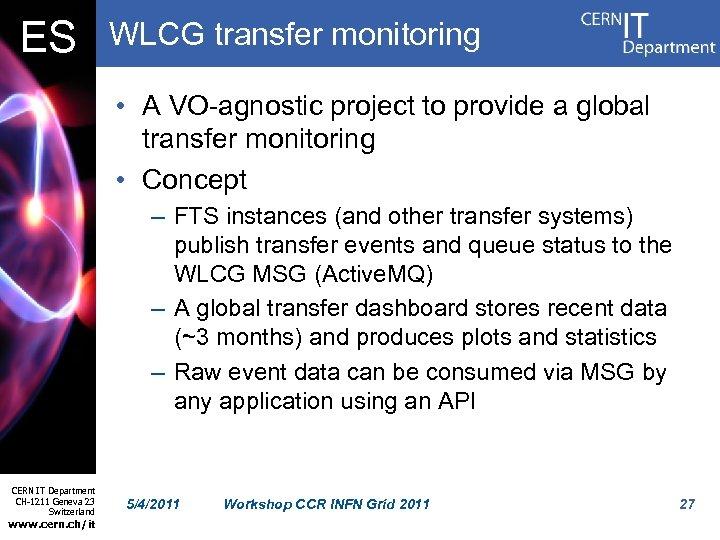 ES WLCG transfer monitoring • A VO-agnostic project to provide a global transfer monitoring