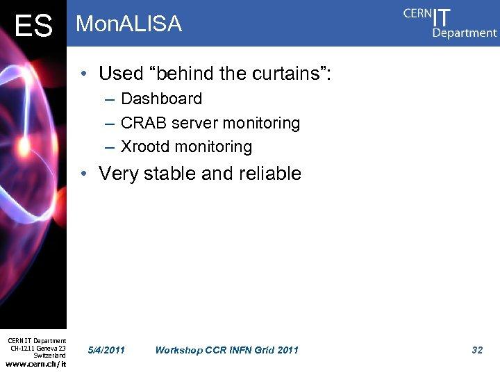 "ES Mon. ALISA • Used ""behind the curtains"": – Dashboard – CRAB server monitoring"