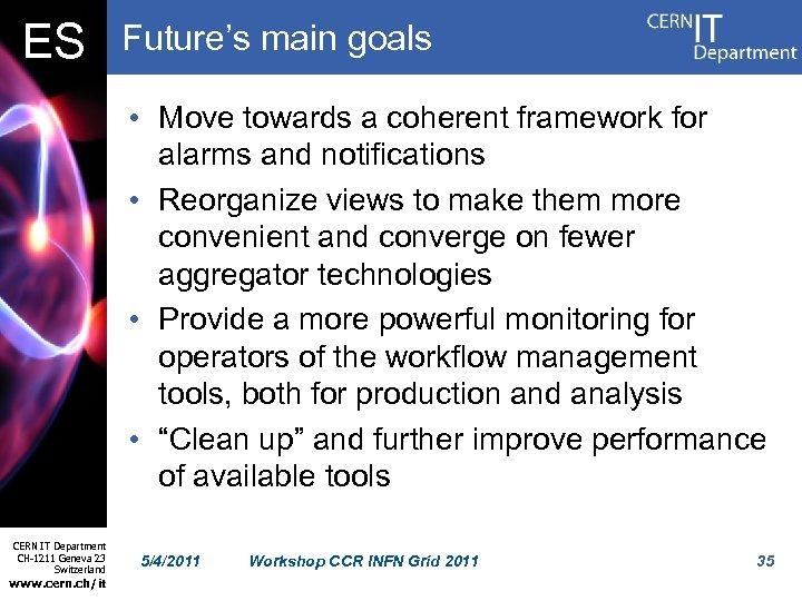 ES Future's main goals • Move towards a coherent framework for alarms and notifications
