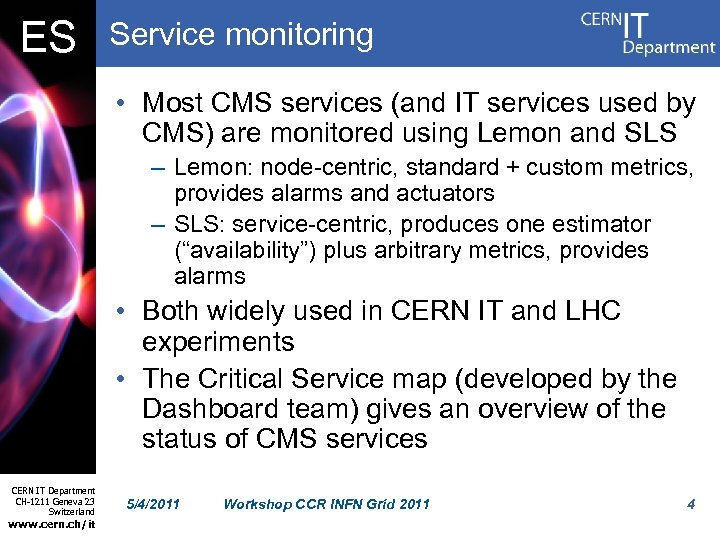ES Service monitoring • Most CMS services (and IT services used by CMS) are