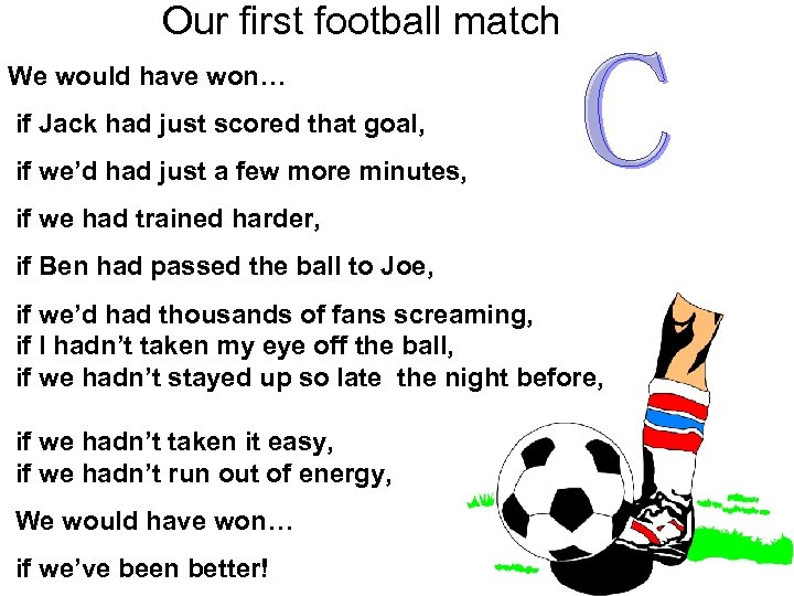 Our first football match We would have won… if Jack had just scored that