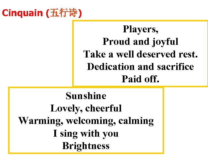 Cinquain (五行诗) Players, Proud and joyful Take a well deserved rest. Dedication and sacrifice