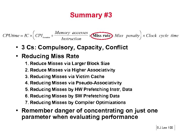 Summary #3 • 3 Cs: Compulsory, Capacity, Conflict • Reducing Miss Rate 1. Reduce