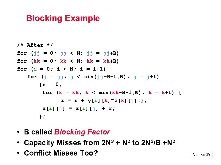 Blocking Example /* After */ for (jj = 0; jj < N; jj =