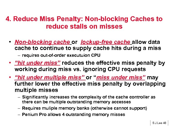 4. Reduce Miss Penalty: Non-blocking Caches to reduce stalls on misses • Non-blocking cache