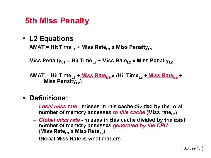 5 th Miss Penalty • L 2 Equations AMAT = Hit Time. L 1