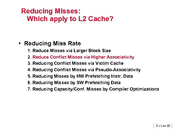 Reducing Misses: Which apply to L 2 Cache? • Reducing Miss Rate 1. Reduce