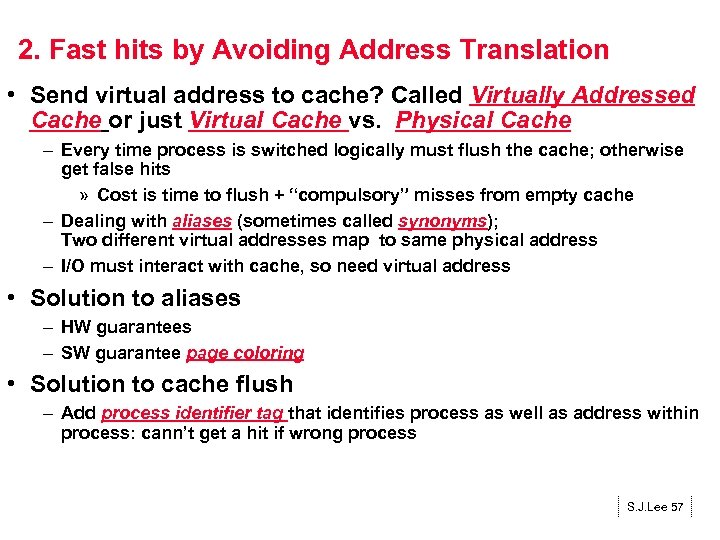 2. Fast hits by Avoiding Address Translation • Send virtual address to cache? Called