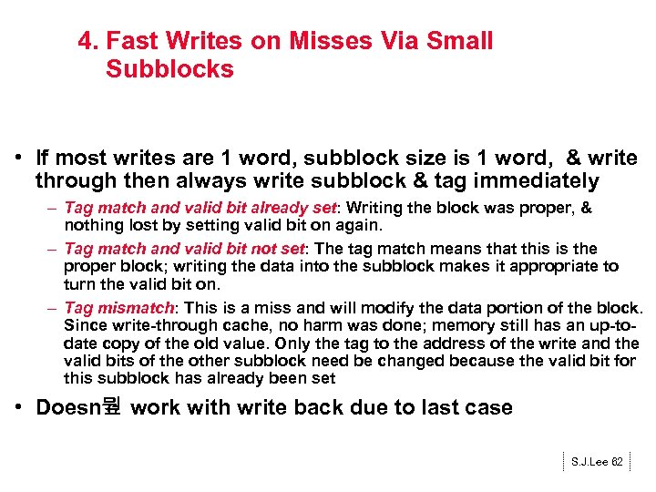 4. Fast Writes on Misses Via Small Subblocks • If most writes are 1