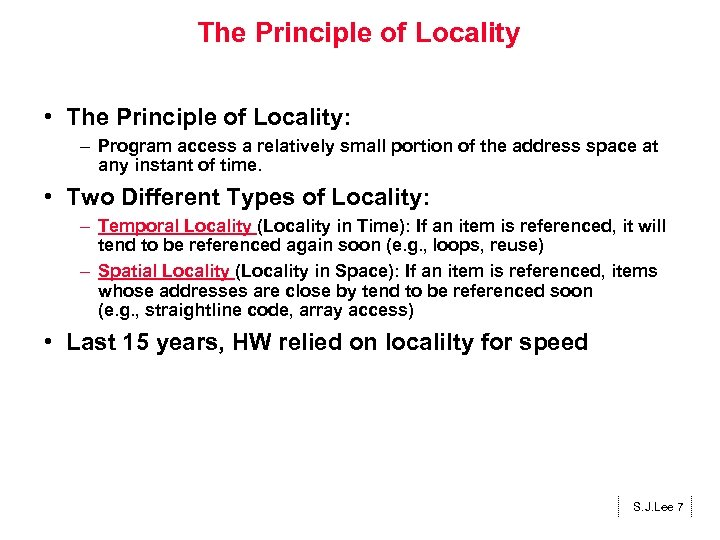 The Principle of Locality • The Principle of Locality: – Program access a relatively