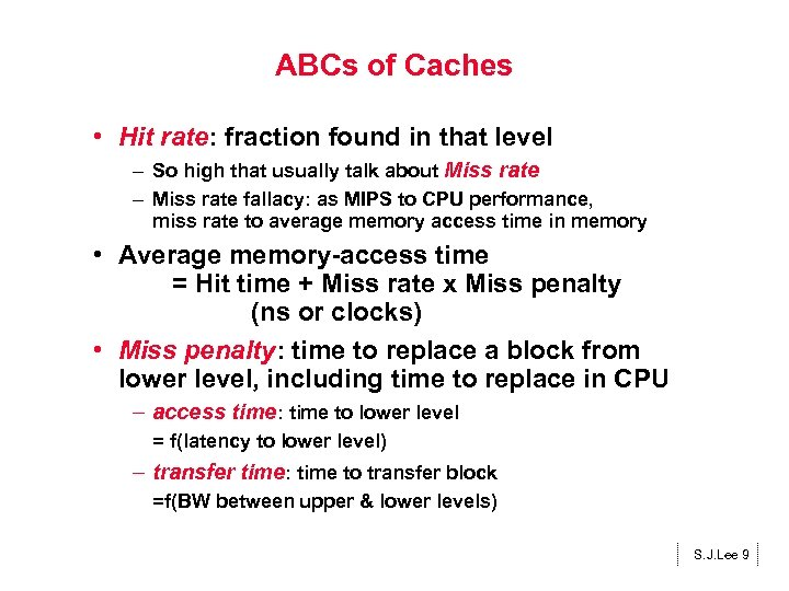 ABCs of Caches • Hit rate: fraction found in that level – So high