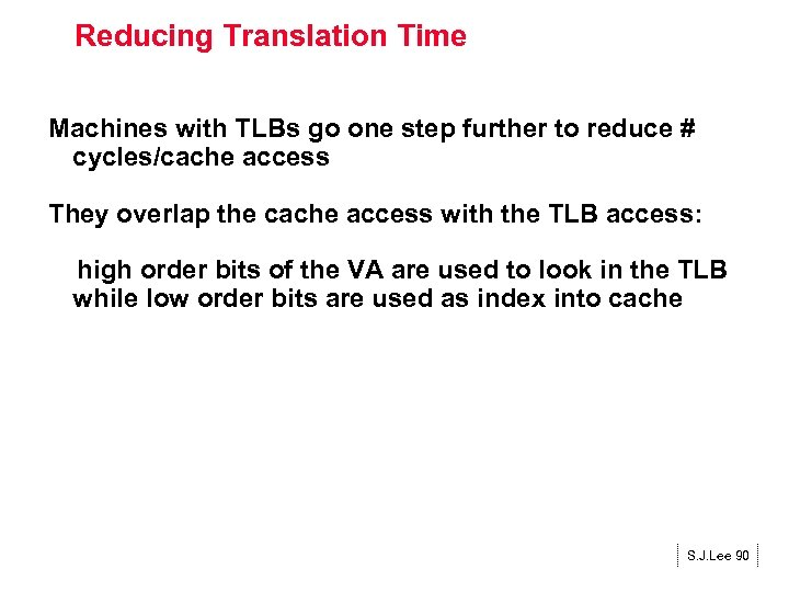 Reducing Translation Time Machines with TLBs go one step further to reduce # cycles/cache