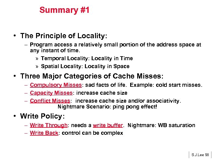 Summary #1 • The Principle of Locality: – Program access a relatively small portion