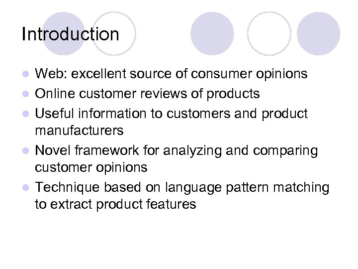 Introduction l l l Web: excellent source of consumer opinions Online customer reviews of
