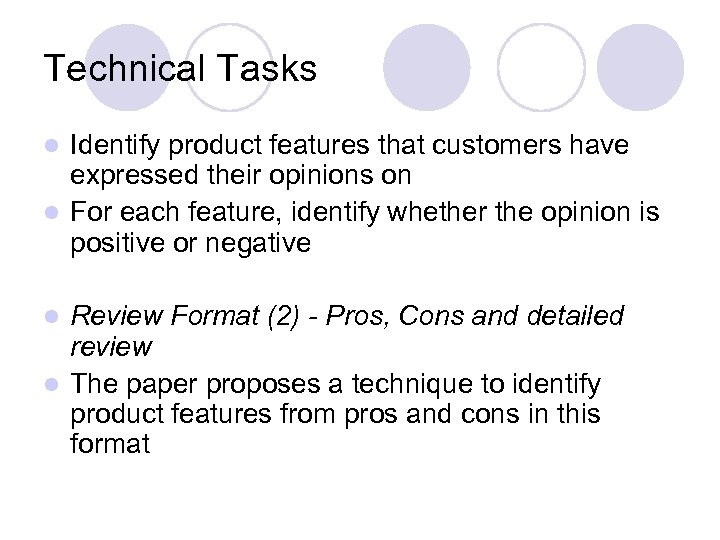 Technical Tasks Identify product features that customers have expressed their opinions on l For