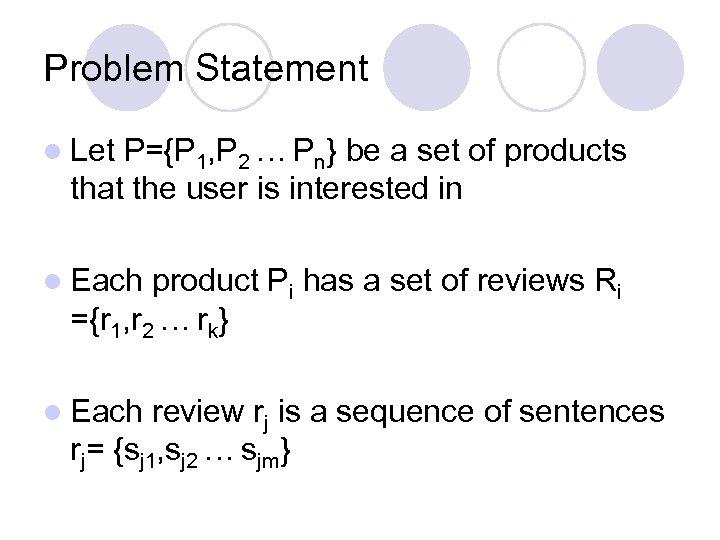 Problem Statement l Let P={P 1, P 2 … Pn} be a set of