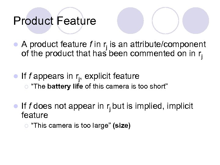 Product Feature l A product feature f in rj is an attribute/component of the