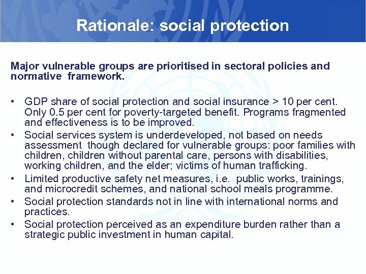 Rationale: social protection Major vulnerable groups are prioritised in sectoral policies and normative framework.