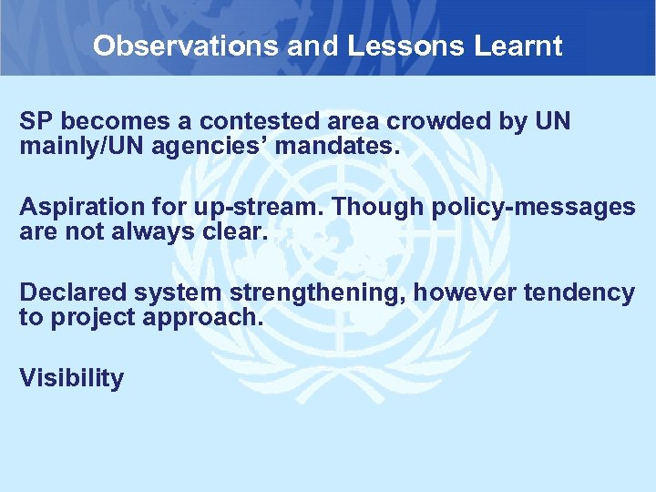 Observations and Lessons Learnt SP becomes a contested area crowded by UN mainly/UN agencies'