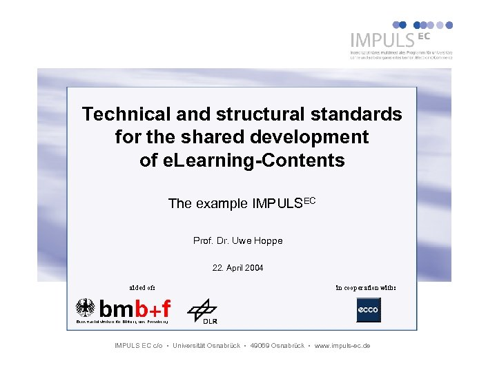 Technical and structural standards for the shared development of e. Learning-Contents The example IMPULSEC