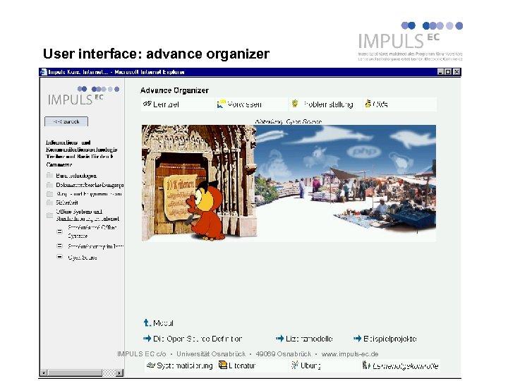 User interface: advance organizer IMPULS EC c/o Universität Osnabrück 49069 Osnabrück www. impuls-ec. de