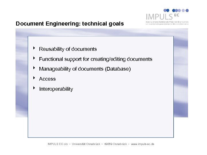 Document Engineering: technical goals 4 Reusability of documents 4 Functional support for creating/editing documents