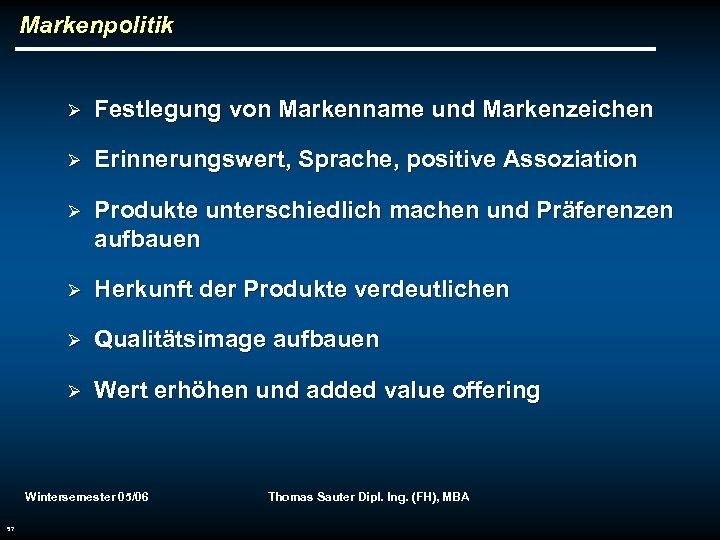 Markenpolitik Ø Festlegung von Markenname und Markenzeichen Ø Erinnerungswert, Sprache, positive Assoziation Ø Produkte