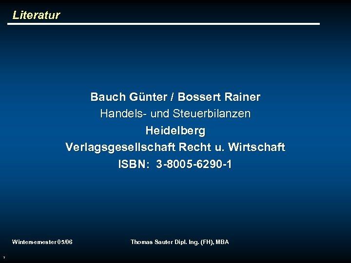 Literatur Bauch Günter / Bossert Rainer Handels- und Steuerbilanzen Heidelberg Verlagsgesellschaft Recht u. Wirtschaft