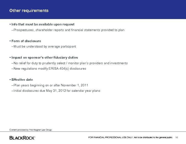 Other requirements • Info that must be available upon request – Prospectuses, shareholder reports