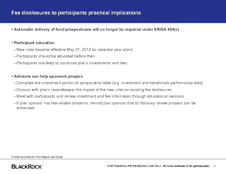 Fee disclosures to participants practical implications • Automatic delivery of fund prospectuses will no