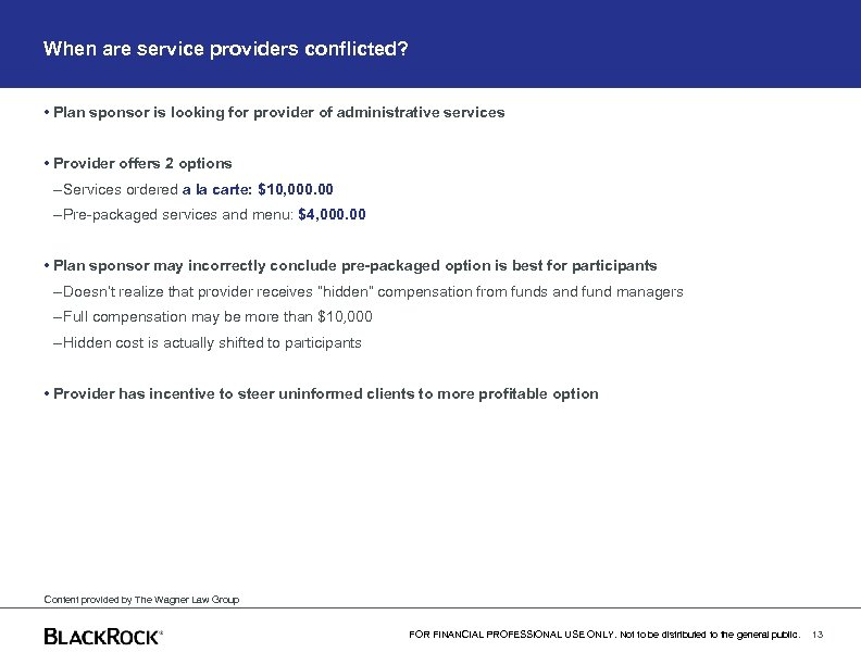 When are service providers conflicted? • Plan sponsor is looking for provider of administrative