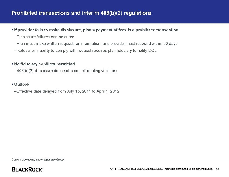Prohibited transactions and interim 408(b)(2) regulations • If provider fails to make disclosure, plan's
