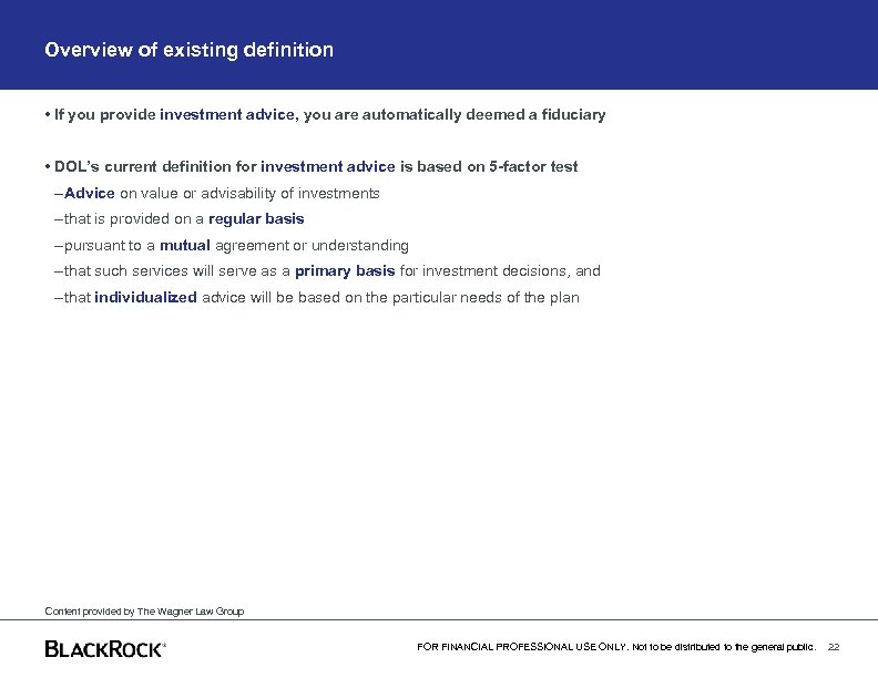 Overview of existing definition • If you provide investment advice, you are automatically deemed