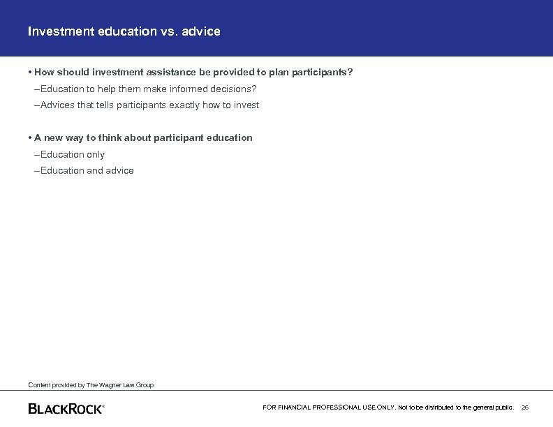 Investment education vs. advice • How should investment assistance be provided to plan participants?