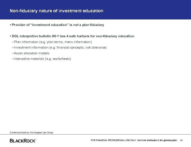 "Non-fiduciary nature of investment education • Provider of ""investment education"" is not a plan"
