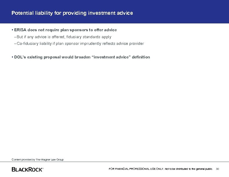 Potential liability for providing investment advice • ERISA does not require plan sponsors to