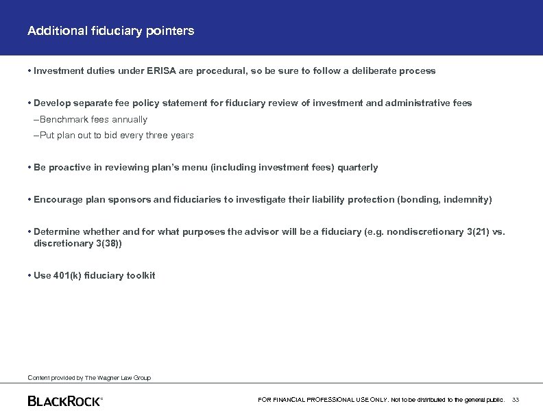 Additional fiduciary pointers • Investment duties under ERISA are procedural, so be sure to